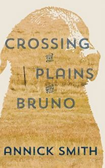 Annick Smith - Crossing the Plains with Bruno
